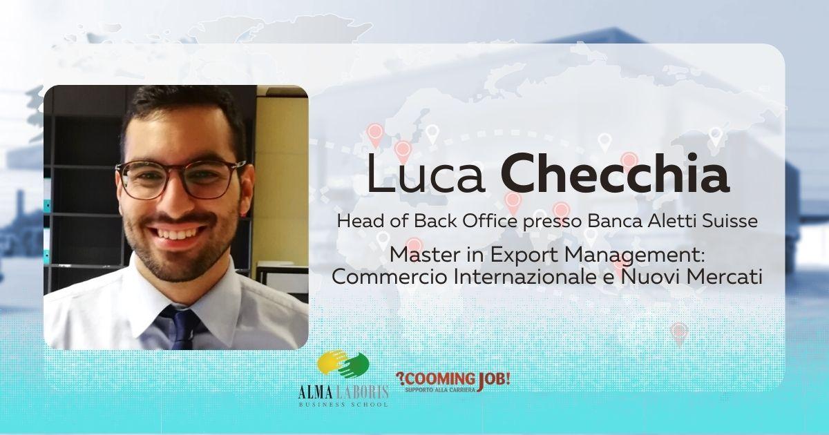 """Master Export Management, il dottor Luca Checchia: """"Il mio percorso professionale"""""""