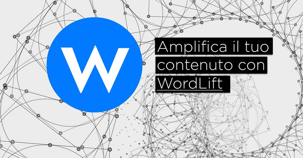 Wordpress Plugin: WordLift, Intelligenza Artificiale in aiuto per SEO e Content Management
